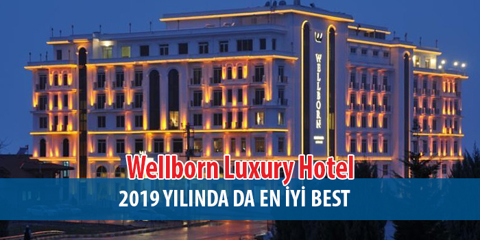 Wellborn Luxury Hotel 2019 Yılında da En iyi Best